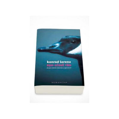 Asa-zisul rau. Despre istoria naturala a agresiunii - Lorenz Konrad