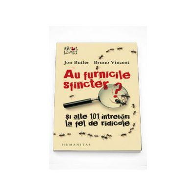 Au furnicile sfincter? si alte 101 intrebari la fel de ridicole - Bruno Vincent