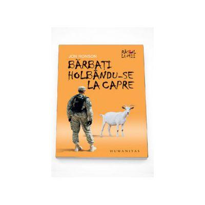 Barbati holbandu-se la capre - Jon Ronson