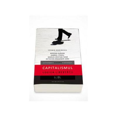 Capitalismul. Logica libertatii - Cosmin Marinescu
