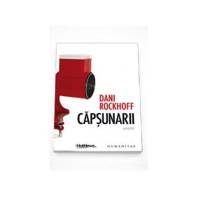 Capsunarii. Povestiri - Dani Rockhoff