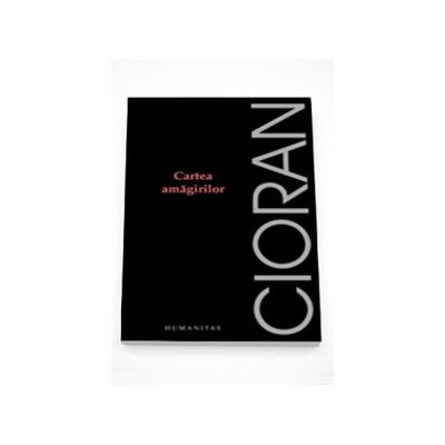 Cartea amagirilor - Emil Cioran