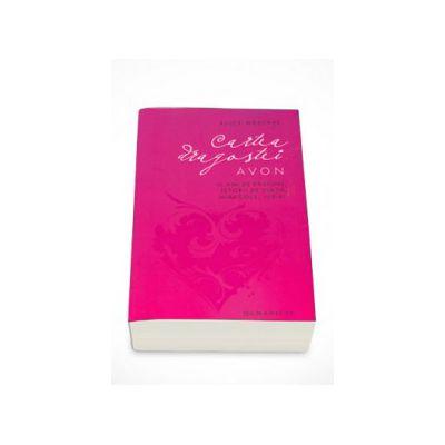 Cartea dragostei Avon - Alice Nastase