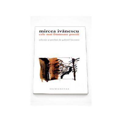 Cele mai frumoase poezii - Mircea Ivanescu
