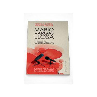Chipuri ale raului in lumea de astazi - Mario Vargas Llosa
