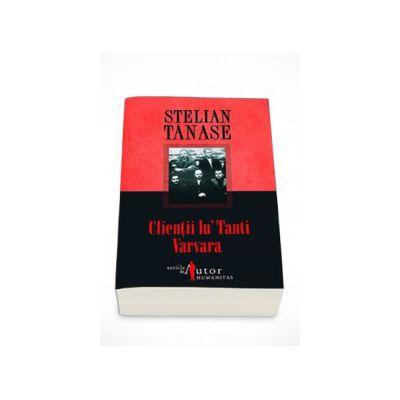 Clientii lu Tanti Varvara - Stelian Tanase