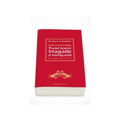 Colierul porumbitei. Tratat despre dragoste si indragostiti - Ibn Hazm al-Andalusi