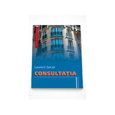 Consultatia - Laurent Seksik
