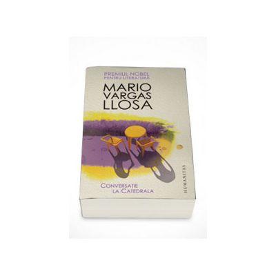Conversatie la Catedrala - Mario Vargas Llosa
