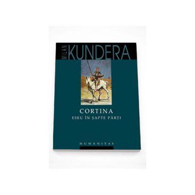 Cortina. Eseu in sapte parti - Milan Kundera