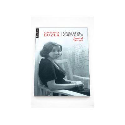 Crestetul ghetarului. Jurnal 1969 - 1971 - Constanta Buzea