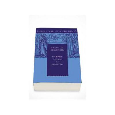 Despre ingeri si oameni - Sfintul Augustin