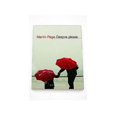 Despre ploaie - Martin Page