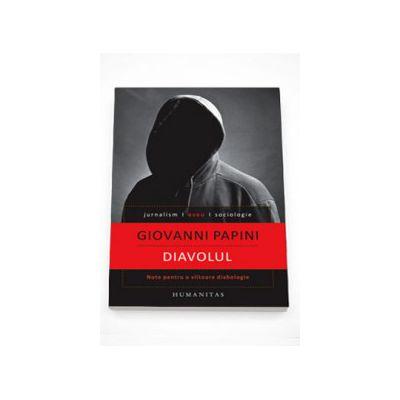 Diavolul. Note pentru o viitoare diabologie - Giovanni Papini