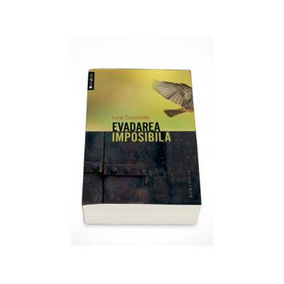 Evadarea imposibila - Lena Constante