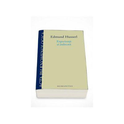 Experienta si judecata - Edmund Husserl