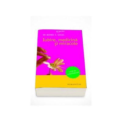 Iubire, medicina si miracole (ed. a 2-a)