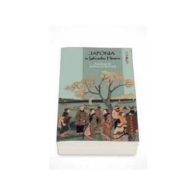Japonia lui Lafcadio Hearn. Antologie de Donald Richie - Lafcadio Hearn
