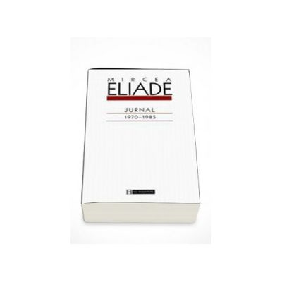 Jurnal 1970-1985 - Mircea Eliade