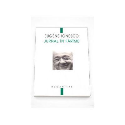 Jurnal in farame, Editia a III-a - Eugene Ionesco