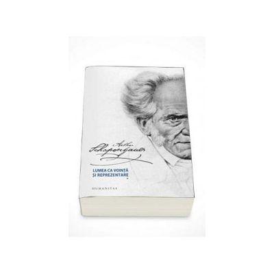 Arthur Schopenhauer, Lumea ca vointa si reprezentare - Volumul II