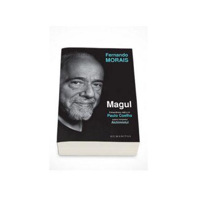 Magul - Extraordinara viata a lui Paulo Coelho - Fernando Morais