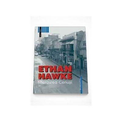 Miercurea Cenusii - Ethan Hawke