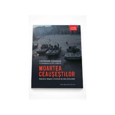 Moartea Ceausestilor. Adevarul despre o lovitura de stat comunista - Guy Hoedts