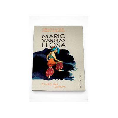 O mie si una de nopti - Mario Vargas Llosa