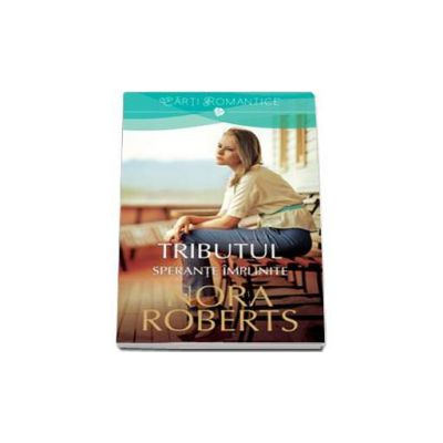Nora Roberts, Tributul. Sperante implinite - volumul II
