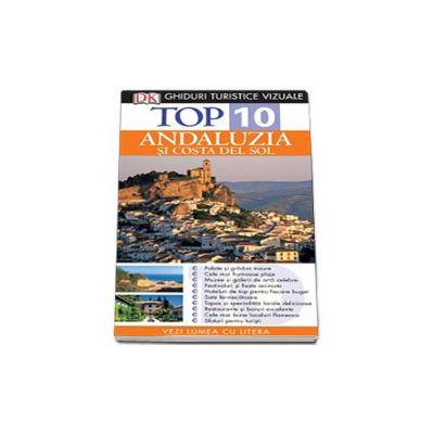 Top 10. Andaluzia si Costa del Sol - Colectia, ghiduri turistice vizuale