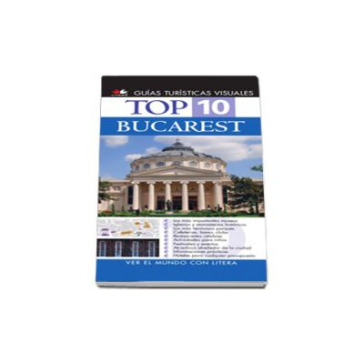Top 10 Bucharest (Editie in limba spaniola)