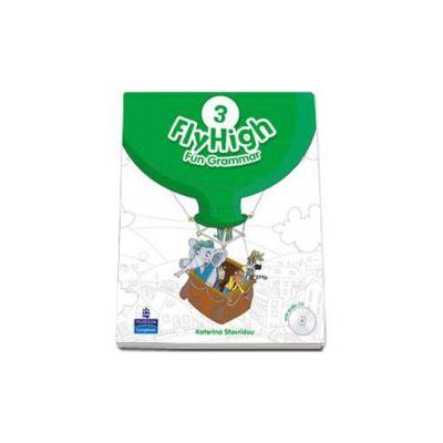 Curs de limba engleza Fly High level 3 Fun Grammar pupils book and CD pack (Katerina Stavridou)