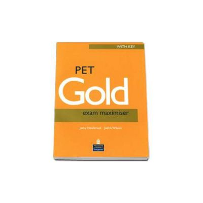 Pet Gold Exam Maximiser with Key. New Edition (Judith Wilson)