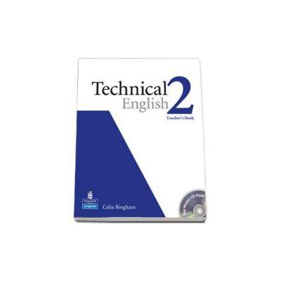 Tehnical English level 2 (B1). Teachers Book and Test Master CD-Rom pack (Celia Bingham)