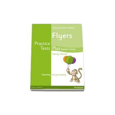 Young Learners English Flyers Practice Tests Plus. Teachers Book with Multi-ROM Pack