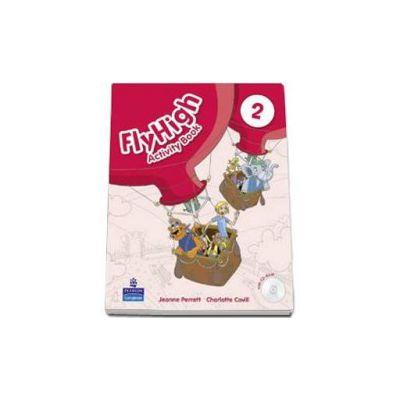 Curs de limba engleza Fly High level 2, Activity Book with Cd-Rom (Charlotte Covill)