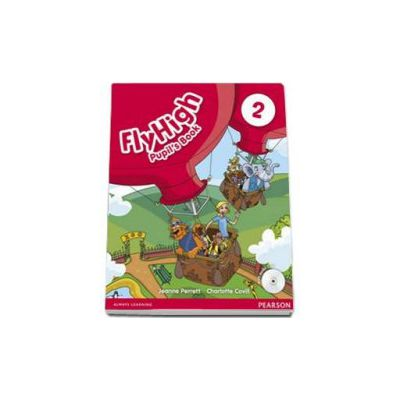 Charlotte Covill, Curs de limba engleza Fly High, level 2 - Pupils Book with Audio CD