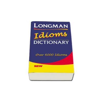 Longman Idioms Dictionary - Over 6000 idioms