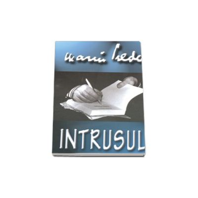Marin Preda. Intrusul (Editie, necartonata)