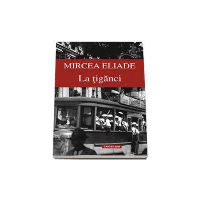 Mircea Eliade, La tiganci (Contine fisa de portofoliu)