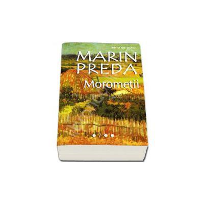 Morometii (Editie noua). Volumele I si II - Marin Preda