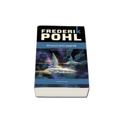 Frederik Pohl, Drumul prin poarta - Povestiri din universul Heechee. Ultimul volum din saga HEECHEE