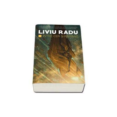 Liviu Radu, Intre cer si pamant