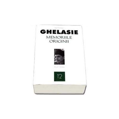 Gheorghe Ghelasie, Memoriile originii