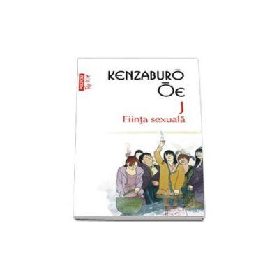 J. Fiinta sexuala - Colectia Top 10 - Kenzaburo Oe