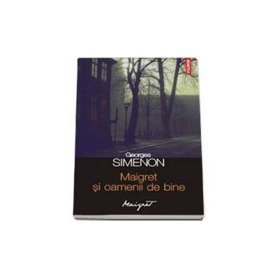 Maigret si oamenii de bine. Al 74-lea volum din seria Maigret