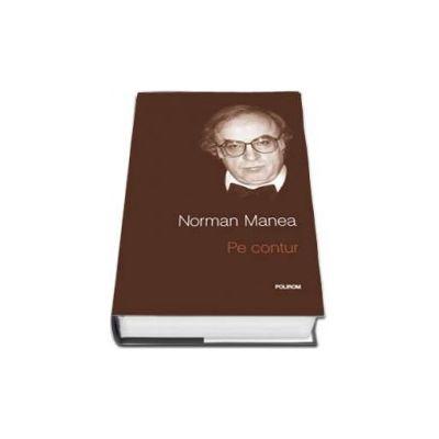 Norman Manea, Pe contur - Editia a II-a (Editie Cartonata)