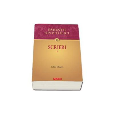 Scrieri I. Editie bilingva - Traduceri de Cristina Ciubotaru, Nicolae Mogage si Dan Batovici