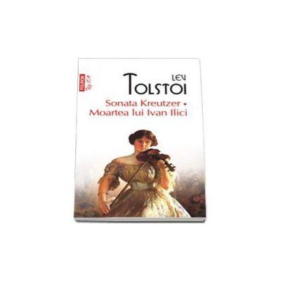 Lev Tolstoi - Sonata Kreutzer - Moartea lui Ivan Ilici - Colectia Top 10